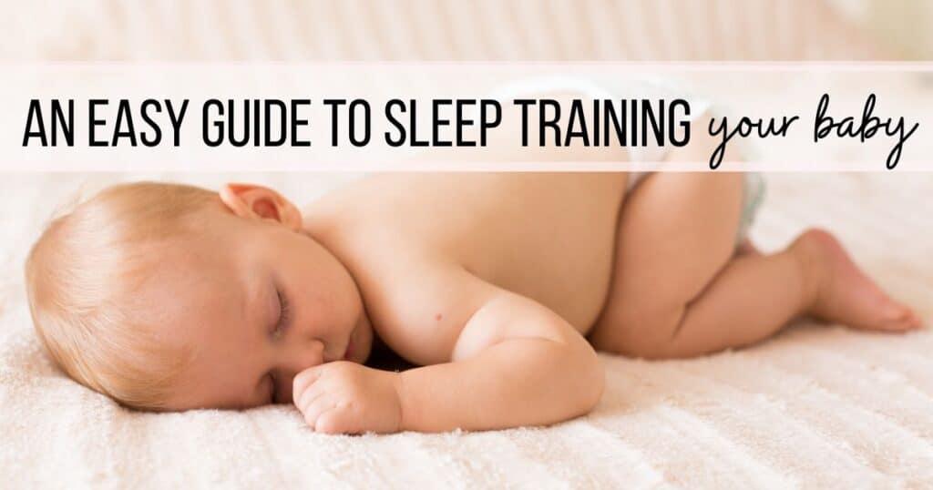 guide to sleep training baby