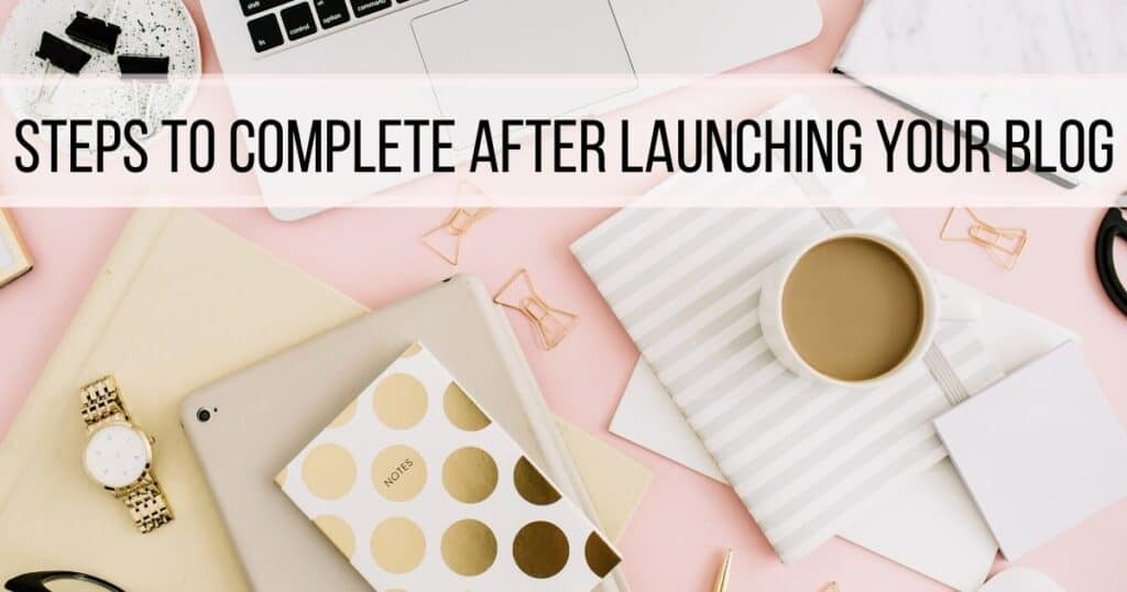What to do after launching a blog