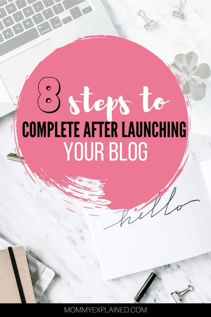 8 steps to complete after the launch of your blog