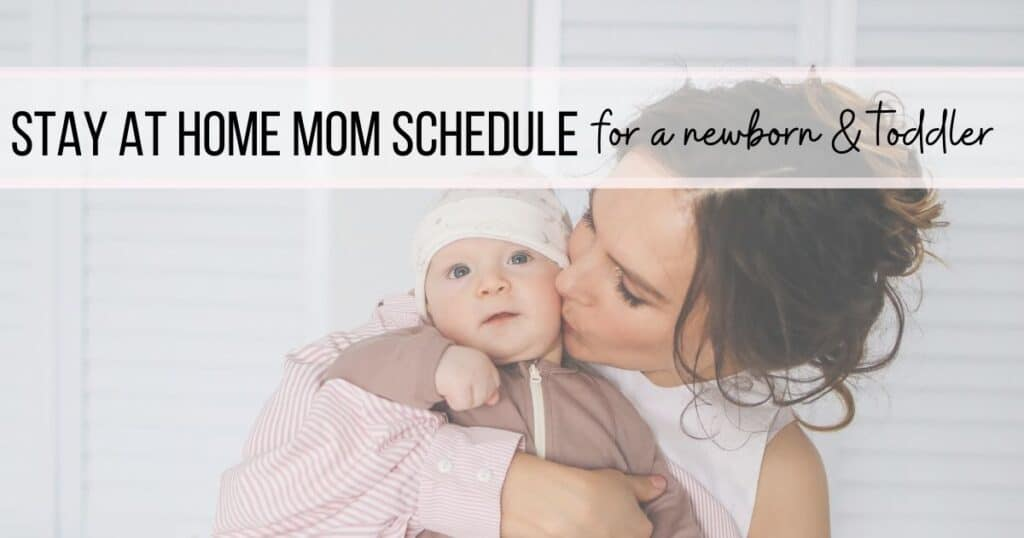 SAHM Schedule for newborn and toddler